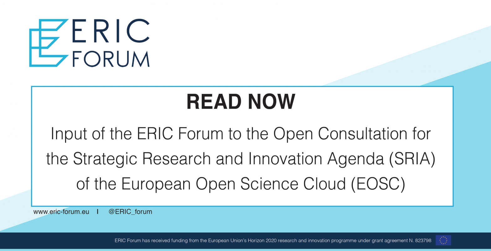 Input of the ERIC Forum to the Open Consultation for the Strategic Research and Innovation Agenda (SRIA) of the European Open Science Cloud (EOSC)